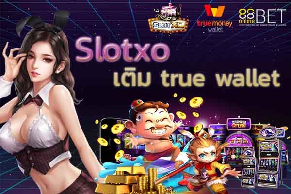 Slotxo เติม true wallet